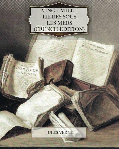 9781466332720: Vingt Mille Lieues Sous Les Mers (French Edition)