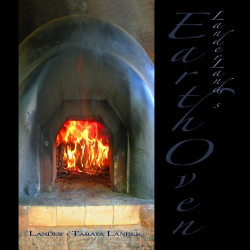Earth Oven: A Guide to How We: Tom Lander, Satomi