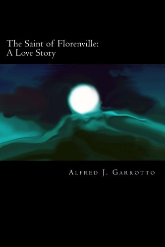 9781466334045: The Saint of Florenville: A Love Story