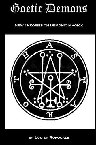 9781466335295: Goetic Demons: New Theories on Demonic Magick