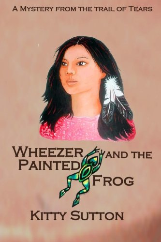 Wheezer and the Painted Frog: Sutton, Kitty
