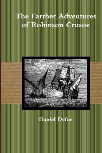 9781466336865: The Farther Adventures of Robinson Crusoe