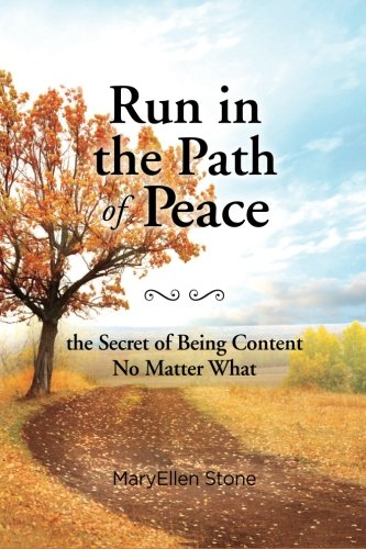9781466337909: Run in the Path of Peace: the Secret of Being Content No Matter What