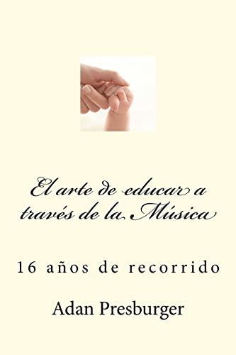 9781466339170: El arte de educar a través de la Música (Spanish Edition)