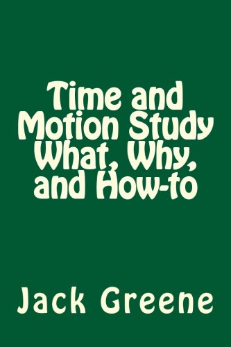 9781466339422: Time and Motion Study What, Why, and How-to