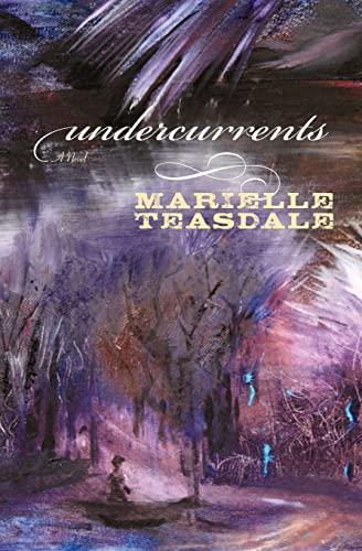 Undercurrents: Marielle Teasdale