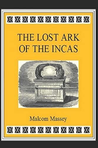 The Lost Ark of the Incas (Martin Culver Series): Malcom Massey