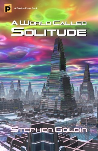 9781466341258: A World Called Solitude