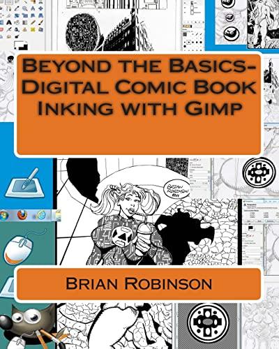 9781466342507: Beyond the Basics-Digital Comic Book Inking with Gimp