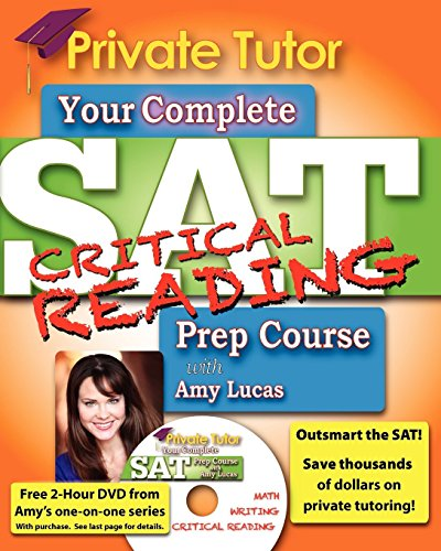 Your Complete SAT Critical Reading Prep Course with Amy Lucas (Private Tutor Sat Prep Course) (9781466342637) by Lucas, Amy