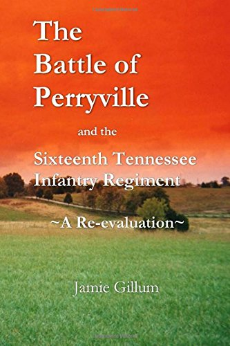 The Battle of Perryville and the Sixteenth: Gillum, Jamie