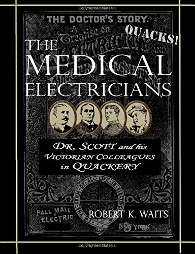9781466346116: The Medical Electricians: George A. Scott and His Victorian Cohorts in Quackery