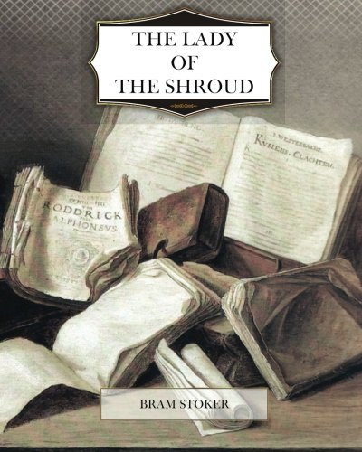 9781466347977: The Lady of the Shroud