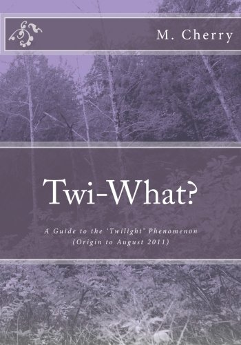 9781466348363: Twi-What?: A Guide to the 'Twilight' Phenomenon (Origin to August 2011)