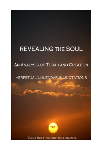 Revealing the Soul: An Analysis of Torah and Creation - Volume Five