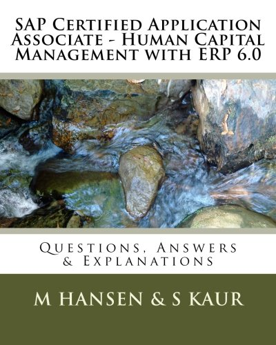 9781466349124: SAP Certified Application Associate - Human Capital Management with ERP 6.0: Questions, Answers & Explanations