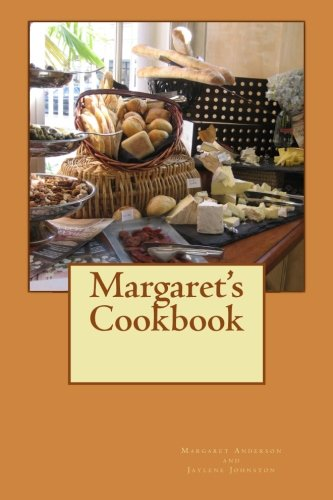 Margaret's Cookbook (1466349441) by Margaret Anderson; Jaylene Johnston