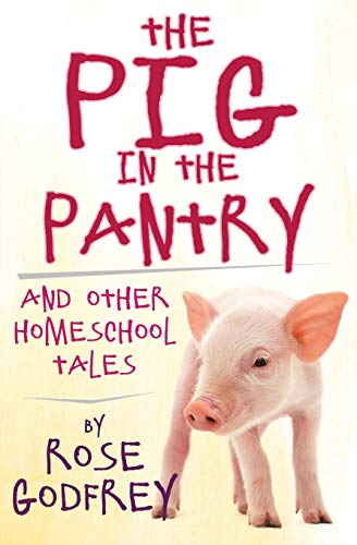 9781466350403: The Pig in the Pantry: and Other Homeschool Tales