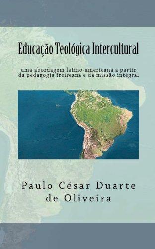 9781466351455: Educação Teológica Intercultural: Uma Abordagem Latino-Americana a partir da Pedagogia Freireana e da Missão Integral (Portuguese Edition)