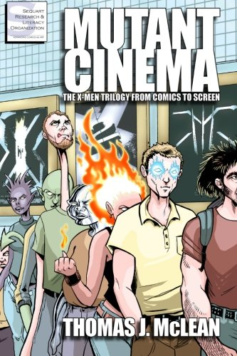 9781466353398: Mutant Cinema: The X-Men Trilogy from Comics to Screen
