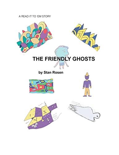 The Friendly Ghosts: rosen, mr stan b