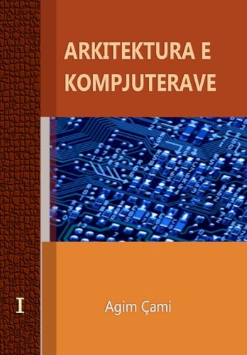 9781466354425: Arkitektura e Kompjuterave: Computer architecture and organization (Albanian Edition)
