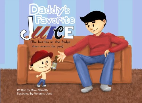 9781466354876: Daddy's Favorite Juice: The bottles in the fridge that aren't for you