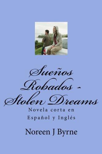 9781466355842: Sueños Robados - Stolen Dreams: Una Novela Corta (Spanish and English Edition)
