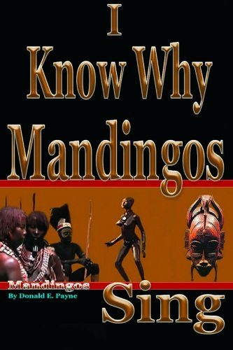 9781466355866: I Know Why Mandingos Sing: the real reason why blacks in America are so deadly to each other