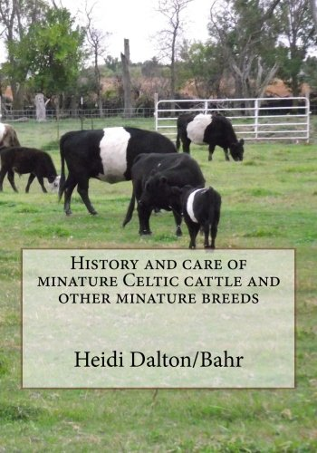 9781466357396: History and care of minature Celtic cattle and other minature breeds