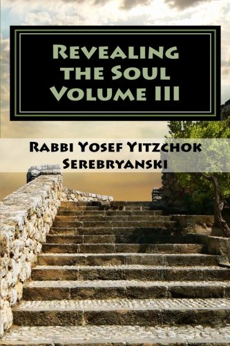 9781466358010: Revealing the Soul: An Analysis of Torah and Creation - Volume Three