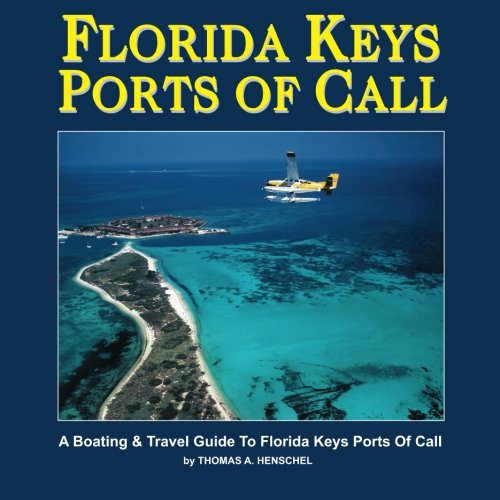 9781466358454: Florida Keys Ports Of Call: A Boating And Travel Guide To The Florida Keys