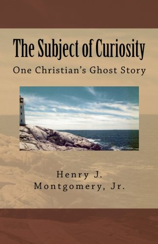 9781466359888: The Subject of Curiosity: One Christian's Ghost Story
