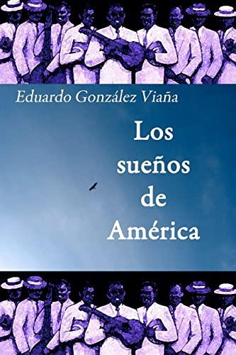9781466360211: Los sueños de América (Spanish Edition)