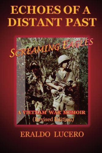 9781466360396: Echoes of a Distant Past: Screaming Eagles: A VIETNAM WAR MEMOIR