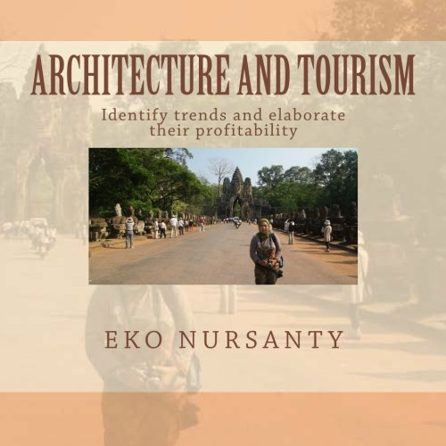 9781466360426: Architecture and Tourism: Identify Trends and Elaborate Their Profitability