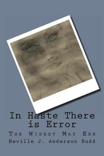 9781466362710: In Haste There is Error: The Wisest May Err