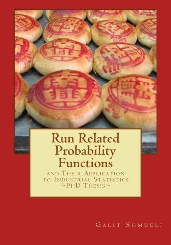 9781466362727: Run Related Probability Functions and their Application to Industrial Statistics: Ph.D. Thesis