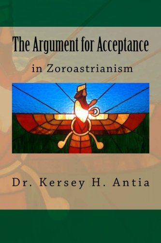 9781466363335: The Argument for Acceptance in Zoroastrianism
