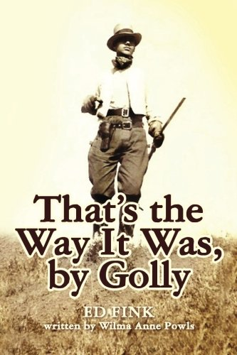 9781466364240: That's the Way It Was, by Golly