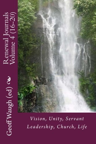 9781466366442: Renewal Journals 16-20: Vision, Unity, Servant Leadership, Church, Life: Volume 4