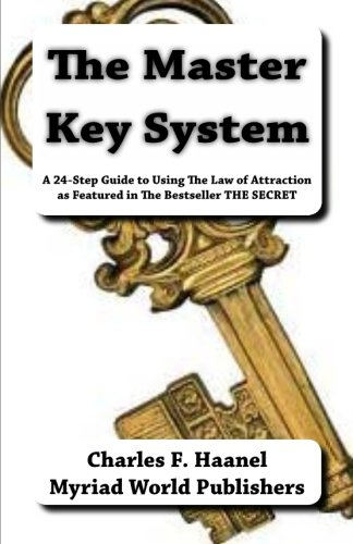 The Master Key System: A 24-Step Guide to Using The Law of Attraction as Featured in The Bestseller...