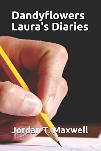 9781466368477: Dandyflowers - Laura's Diaries
