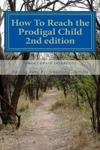 9781466369306: How To Reach the Prodigal Child 2nd edition