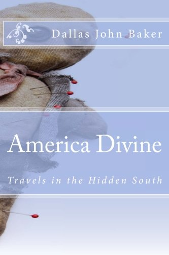 9781466371408: America Divine: Travels in the Hidden South