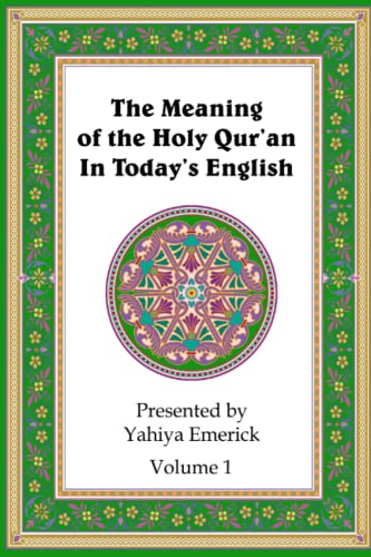 9781466372672: The Meaning of the Holy Qur'an in Today's English: Volume 1