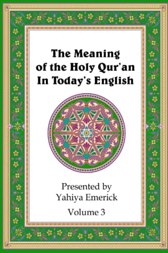 The Meaning of the Holy Qur'an in Today's English: Volume 3 (Deluxe Edition): Yahiya ...