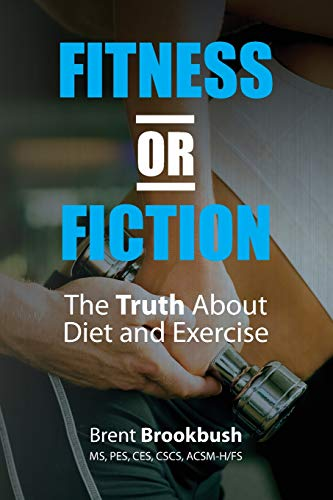 9781466375529: Fitness or Fiction: The Truth About Diet and Exercise