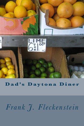 Dad's Daytona Diner: Fleckenstein, Frank J.