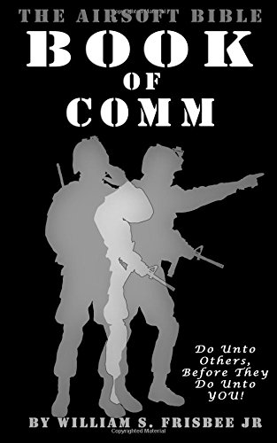 9781466376281: The Airsoft Bible: Book of Comm